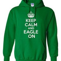 KEEP CALM & EAGLE On Football Hoodie Great Printed Eagle Hoodie Unisex Eagle Hoodie