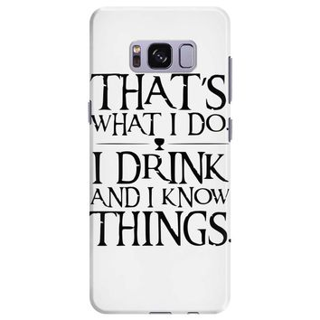 that what i do i drink and i know things Samsung Galaxy S8 Plus