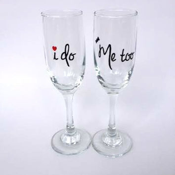 I Do Me Too wedding hand painted champagne flutes set