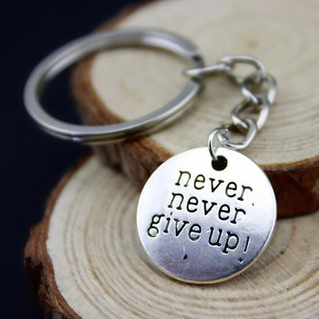 Home Decor Metal Crafts Party Favors never never give up Pendants DIY Car Key Ring Holder Souvenir For Gift