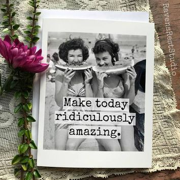 Make Today Ridiculously Amazing Funny Vintage Style Happy Birthday Card Friends Birthday Greeting Card FREE SHIPPING