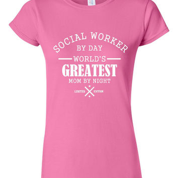 Social Worker BY Day World's Greatest Mom By Night Great Limited Edition  Great Gift For Social Worker great gift idea mothers day