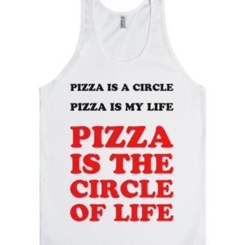 Pizza Is The Circle Of Life-Unisex White Tank