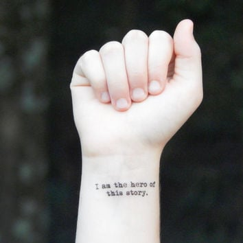 Temporary Tattoo - Quote Tattoo - Inspirational Tattoo - I Am The Hero Of This Story.