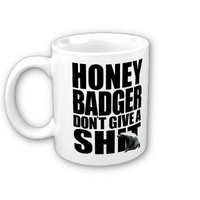 Honey Badger Don't Give A Shit Mug from Zazzle.com
