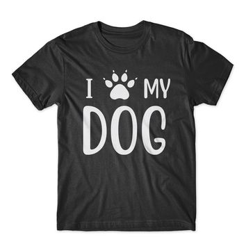 I Love My Dog T-Shirt 100% Cotton Premium Tee