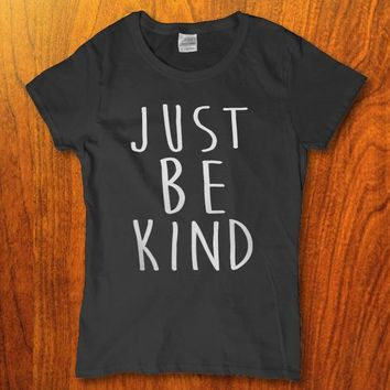 Just be kind awesome kind hearted Women's t-shirt