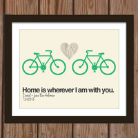 Custom wedding print with bikes quote: Home is wherever I am with you.