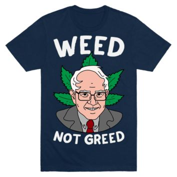 Weed Not Greed T-Shirt