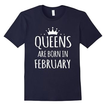 Queens Are Born In February Birthday Women Shirt