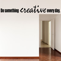 Do something creative every day inspirational wall decal quote
