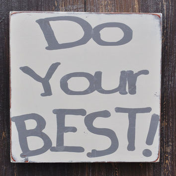 Do Your Best - Hand Painted Custom Wood Sign, Typography Word Art Home Wall Decor