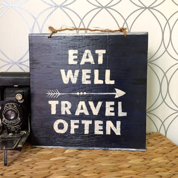 Eat Well Travel Often Sign / Wood Sign / Typography - Navy Blue
