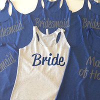 6 Bridesmaid Tank Tops. Bride Shirt. Maid of Honor Tank Top. Bachelorette Tank. Wedding Party Shirts. Bride to be. Just Married. Bridesmaid.