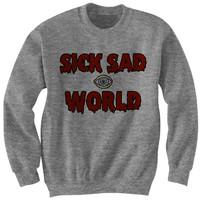 Sick Sad World Sweatshirt