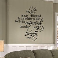 Life is not measured 23x28 Vinyl Lettering Wall Quotes Words Sticky