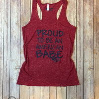 Proud to be an Ameican Babe Racerback Tank