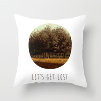 LETS GET LOST Throw Pillow by MarleyMor
