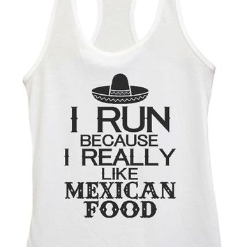 Womens I Run Because I Really Like Mexican Food Grapahic Design Fitted Tank Top