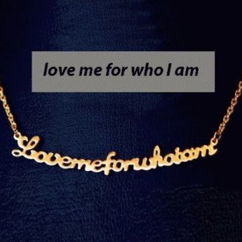 """love me for who I am"" Statement Necklace 