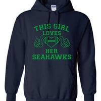 This Girl Loves Her Seahawks Hoodie. Seahawks Fan Football Graphic Hoodie Only Here Exclusive Seattle Fans. Super Bowl Bound!!