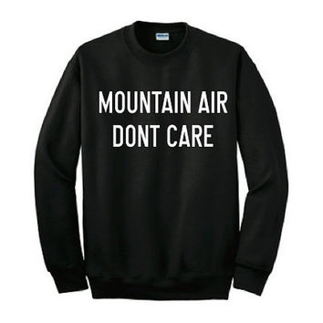 Unisex Sweatshirt, Mountain Air Don't Care, Crewneck,Women Sweatshirt,Women Clothing,Fashion Sweatshirt,Unisex Sweater, Mens Sweatshirt,