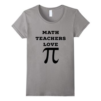 Funny Math Teachers Love Pi Pie Day T Shirt Tshirt