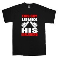 This Guy Loves His Girlfriend T-shirt unisex adults