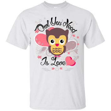 Owl You Need Is Love - Shirts