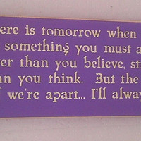 25% OFF TODAY  Winnie the Pooh Quote If ever there is tomorrow  ..... Wooden Sign You Pick Colors