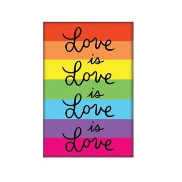 Love Is Love Is Love -- Magnet