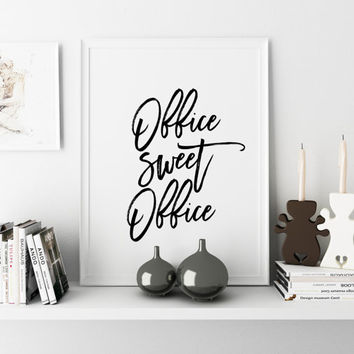 "Office Decor  ""Office Sweet Office"" Printable Art Typography Art Print Office Decor Modern Decor Motivational Print Quote Print Art Poster"