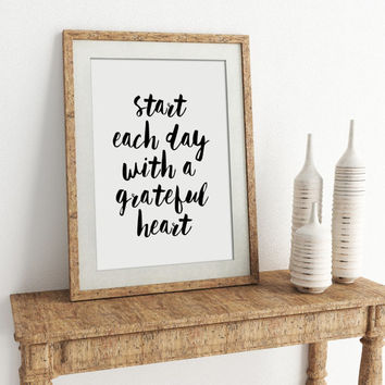 Start Each Day With A Grateful Heart Print Home Office Sign Wall Art Gallery Wall Decor Printable Quote Inspirational Quote Quote Print Art