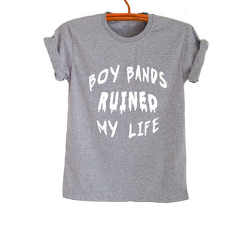 Boys ruined my life T-Shirts Funny Tee Tops Womens Mens Teens Fashion Sassy Funky Gym Cool Fangirl Punk Pop Rock Instagram Youtuber Polyvore