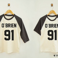 O' Brien 91 Shirt Tumblr Funny Shirt Hipster Shirt Pop Rock Top Baseball Tee Raglan Shirt Baseball Shirt Unisex Shirt Women Shirt Men Shirt