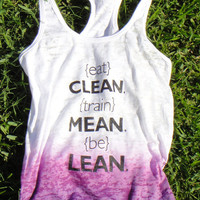 Eat Clean, Train Mean, Be Lean. Ombre Racer Back Burn Out Tank. PURPLE RUSH. SMALL