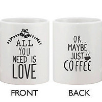 Cute Holiday Coffee Mug - All You Need Is Love Or Maybe Just Coffee (JMC009)