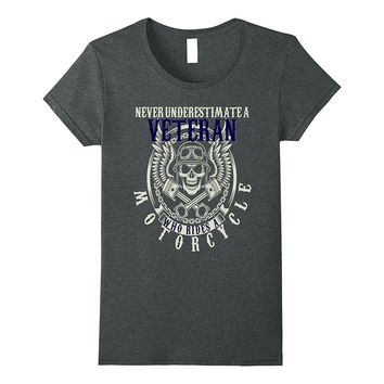 Never Underestimate A Veteran Who Rides Motorcycles Shirt