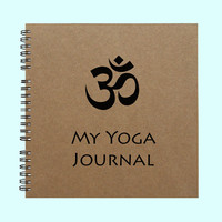 My Yoga Journal - Book, Large Journal, Personalized Book, Personalized Journal, , Sketchbook, Scrapbook, Smashbook
