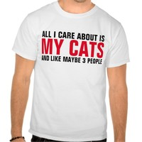 Care about my CATS & like 3 people, Funny T-shirts