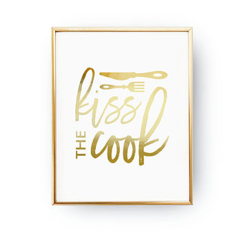Kiss the Cook, Cooking Decor, Real Gold Foil Print, Typography Print, Funny Kitchen Decor, Kitchen Poster, Kitchen Wall Art, Funny Quote