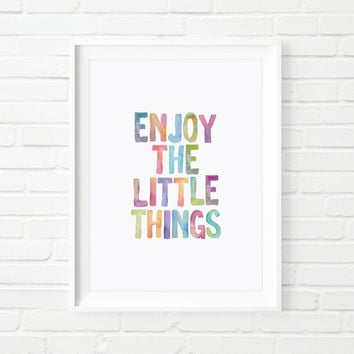 Watercolour Print Enjoy the Little Things Printable Inspiration Wisdom Art Print Giclee Children