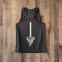 Fight For It Shirt Tank Top Racerback Racer back T Shirt Top – Size S M L