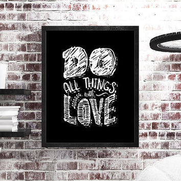 Do All Things with Love / Printable Motivational Inspirational Typography Chalkboard Poster Style