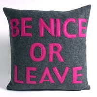 Be Nice or Leave - charcoal and fuchsia - recycled felt applique pillow