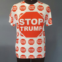 Stop Trump All Over Printed T-Shirt - Anti Donald Trump