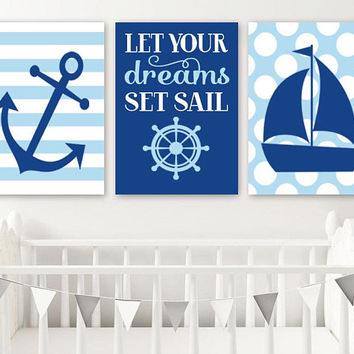 Boy NAUTICAL Wall Art, NAUTICAL CANVAS or Prints, Anchor Sailboat, Baby Boy Nautical Nursery Decor, Let Your Dreams Set Sail, Set of 3 Decor