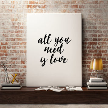 "Love poster ""All You Need Is love"" Gift idea Typographic print Romantic poster For couples Love quote Love gift Black and White art"