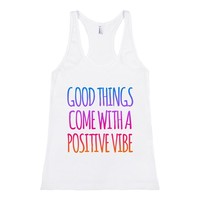 Good Things Come With a Positive Vibe Racerback Tank Top iD04131718
