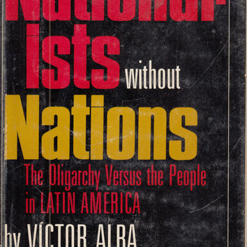Nationalists Without Nations: The Oligarchy Versus the People in Latin America